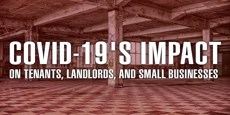 COVID-19's Impact On Tenants Landlords And Small Businesses