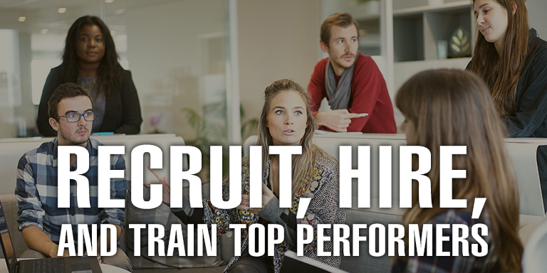 Recruit, Hire, and Train Top Performers