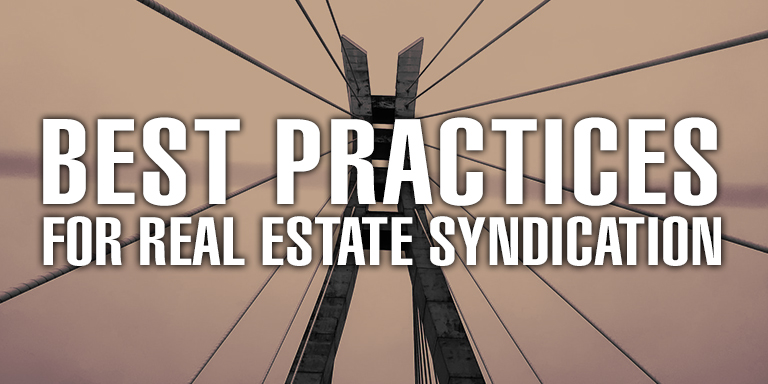 Best Practices For Real Estate Syndication