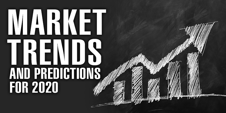 Market Trends and Predictions for 2020