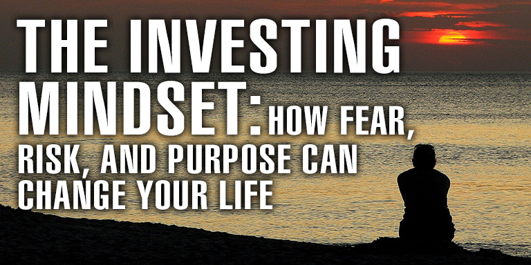 The Investing Mindset: How Fear, Risk, and Purpose Can Change Your Life