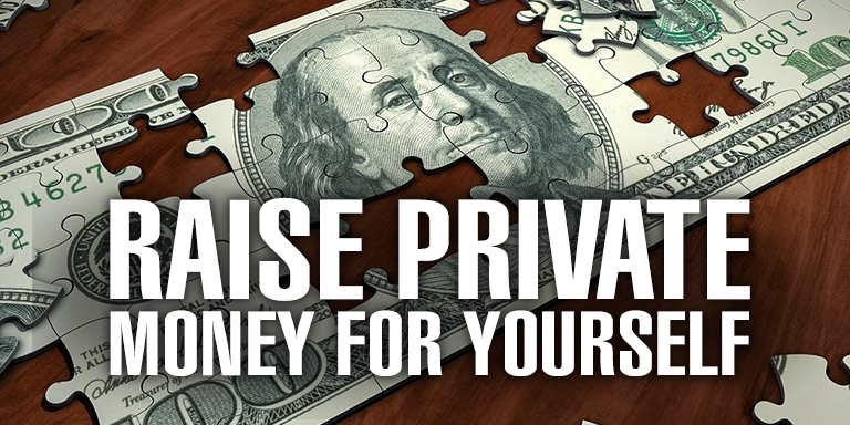 Raise Private Money for Yourself