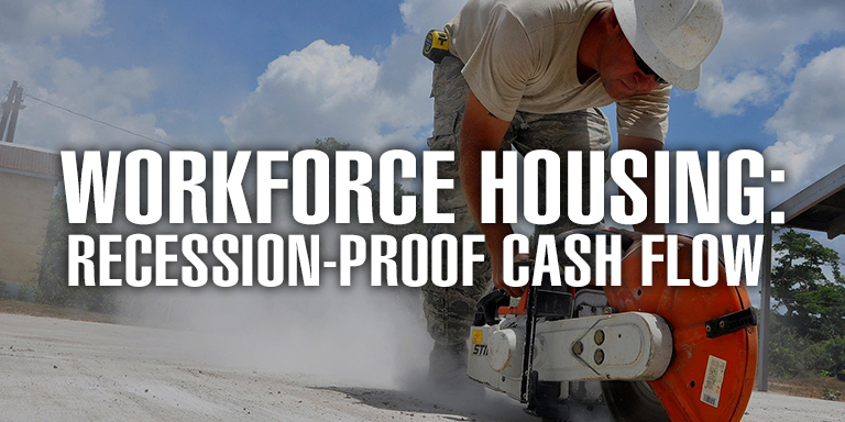 Workforce Housing: Recession-Proof Cash Flow