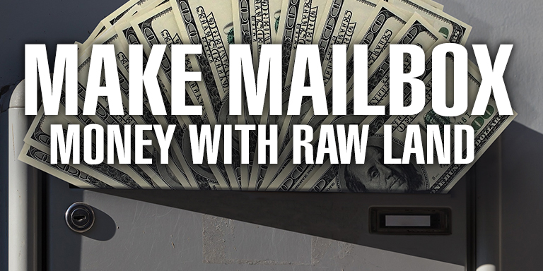 Make Mailbox Money with Raw Land