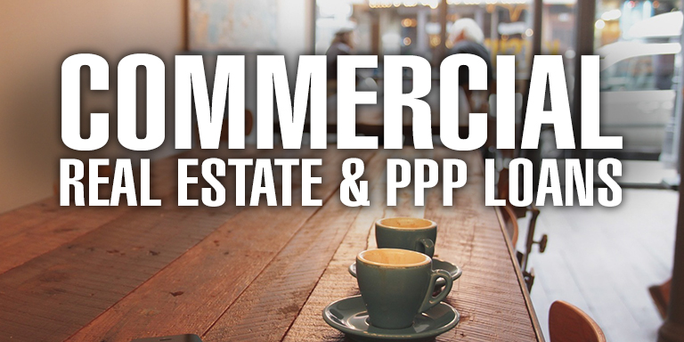 Commercial Real Estate & PPP Loans