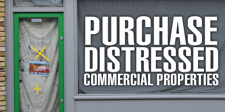 Purchase Distressed Commercial Properties