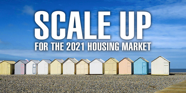 Scale Up for the 2021 Housing Market