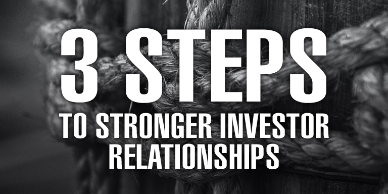 3 Steps to Stronger Investor Relationships