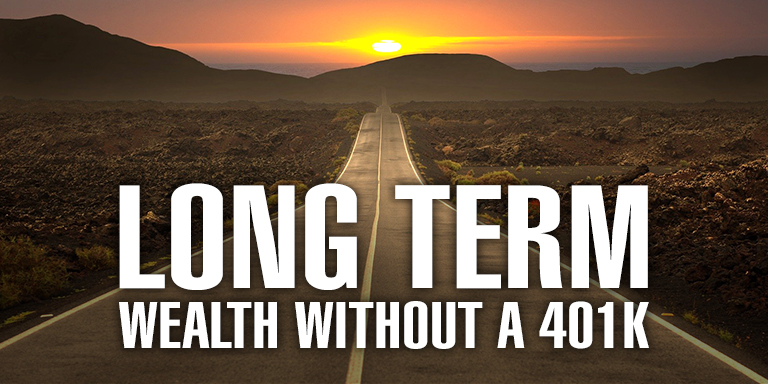 Long Term Wealth Without a 401K