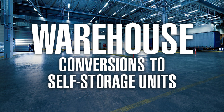 Warehouse Conversions to Self Storage Units
