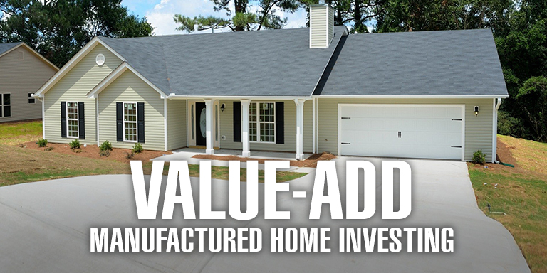 Value Add Manufactured Home Investing