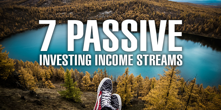 7 Passive Investing Income Streams