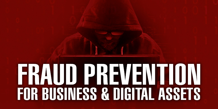Fraud Prevention for Business & Digital Assets