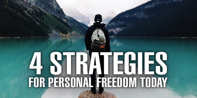 4 Strategies for Personal Freedom Today