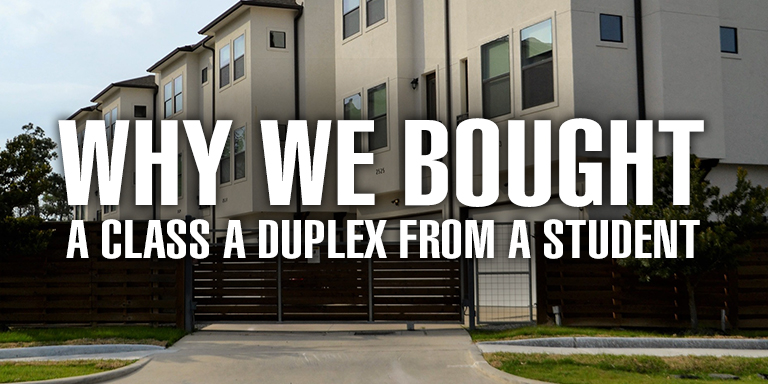Why We Bought a Class A Duplex From a Student