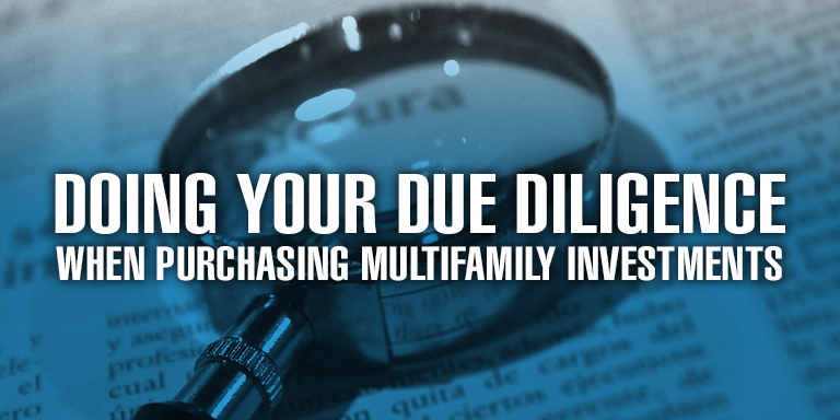 Doing Your Due Diligence When Purchasing Multifamily Investments